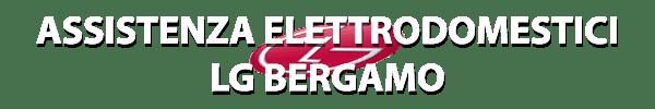 Assistenza eletttrodomestici LG Bergamo